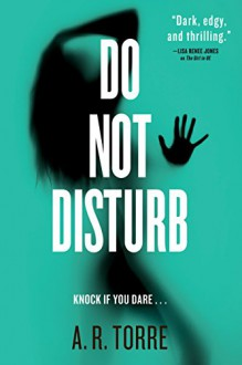 Do Not Disturb (A Deanna Madden Novel Book 2) - A.R. Torre