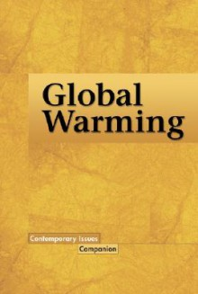 Contemporary Issues Companion - Global Warming (hardcover edition) - Shasta Gaughen