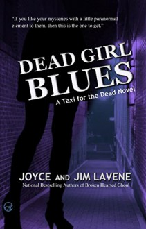 Dead Girl Blues (Taxi for the Dead Book 2) - Joyce Lavene, Jim Lavene, Jeni Chappelle
