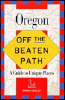Off the Beaten Path - Oregon (Off the Beaten Path Oregon) - Myrna Oakley
