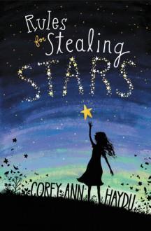Rules for Stealing Stars - Corey Ann Haydu