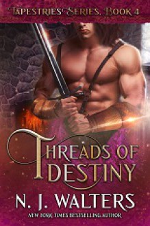 Threads of Destiny (Tapestries #4) - N.J. Walters