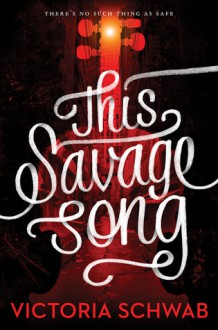 This Savage Song - Victoria Schwab