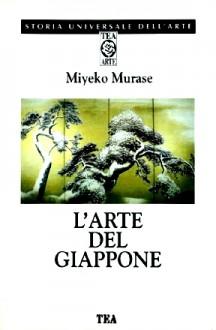 L'arte del Giappone - Falco Rossi,Miyeko Murase