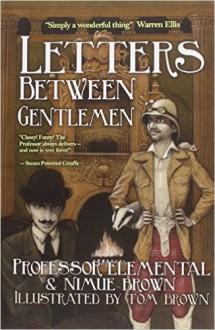 Letters Between Gentlemen - Tom Brown,Nimue Brown,Professor Elemental