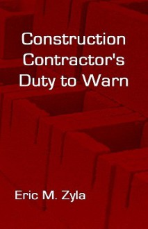 Construction Contractor's Duty to Warn - Eric Zyla
