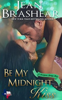 Be My Midnight Kiss: Sweetgrass Springs Stories - Jean Brashear
