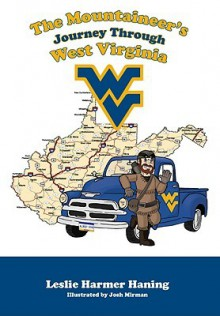The Mountaineer's Journey Through West Virginia - Leslie Haning