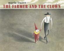 The Farmer and the Clown - Marla Frazee