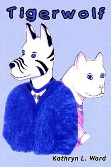 Tigerwolf - Kathryn Ward