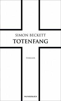 Totenfang (David Hunter, Band 5) - Simon Beckett, Karen Witthuhn, Sabine Maier-Längsfeld