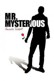 Mr. Mysterious - Amanda Tackett
