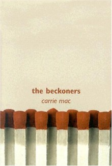 The Beckoners - Carrie Mac