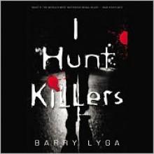 I Hunt Killers - Barry Lyga, Charlie Thurston