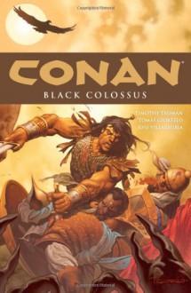 Conan, Vol. 8: Black Colossus - Timothy Truman, Tomás Giorello