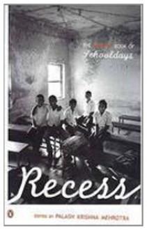 Recess: The Penguin Book Of Schooldays - Palash Krishna Mehrotra