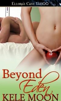 Beyond Eden (Eden, #1) - Kele Moon