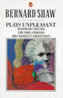 Plays Unpleasant - George Bernard Shaw, Dan H. Laurence
