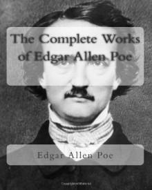 The Complete Works Of Edgar Allen Poe - Edgar Allan Poe
