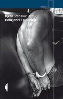 Policjanci i złodzieje - Kjetil Stensvik Østli, Elżbieta Frątczak-Nowotny