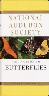 National Audubon Society Field Guide to North American Butterflies - Robert Michael Pyle, National Audubon Society