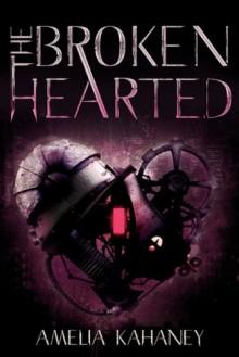 The Brokenhearted - Amelia Kahaney