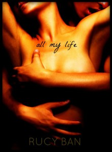 All My Life - Rucy Ban