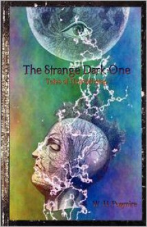 The Strange Dark One - W.H. Pugmire, Jeffrey Thomas