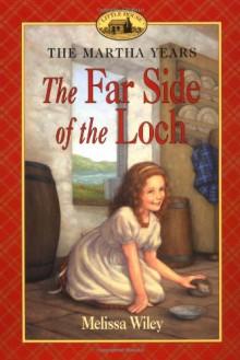 The Far Side of the Loch - Melissa Wiley, Renée Graef