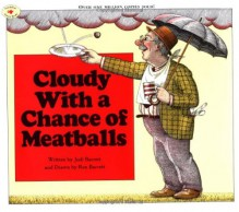 Cloudy With a Chance of Meatballs - Judi Barrett,Ron Barrett
