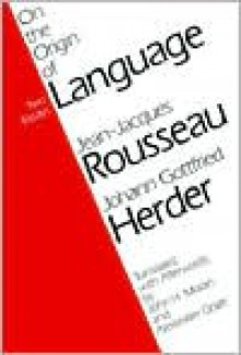 On the Origin of Language - Jean-Jacques Rousseau,Johann Gottfried Herder,John H. Moran,Alexander Gode