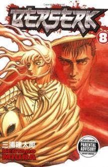 Berserk, Vol. 8 - Kentaro Miura