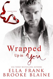 Wrapped Up In You - Ella Frank,Brooke Blaine