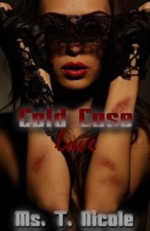 Cold Case Love - Ms. T. Nicole, Brittany Walker, Treasure Malian