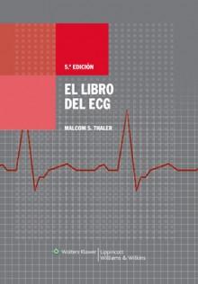 El Libro de ECG - Malcolm S Thaler