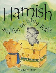 Hamish And The Missing Teddy - Moira Munro