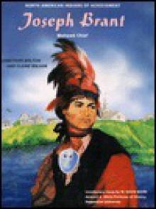 Joseph Brant: Mohawk Chief (North American Indians of Achievement) - Jonathan Bolton, Claire Wilson