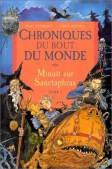 Minuit sur Sanctaphrax, Cycle de Spic (Chroniques du Bout du Monde, #3) - Paul Stewart, Chris Riddell