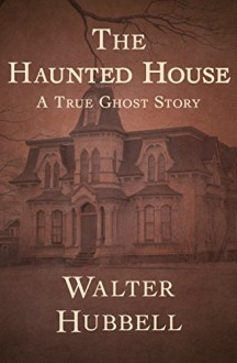 The Haunted House - Hubbell, Walter