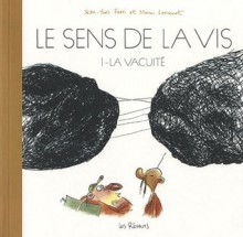 Le sens de la vis, Tome 1: La vacuité - Jean-Yves Ferri, Manu Larcenet