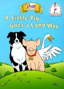 Babe: A Little Pig Goes a Long Way (Beginner Books(R)) - Christopher Moroney