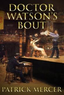 Doctor Watson's Bout(Doctor Watson #2) - Patrick Mercer