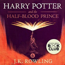 Harry Potter and the Half-Blood Prince - J.K. Rowling, Stephen Fry