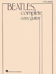 Beatles Complete Easy Guitar - The Beatles