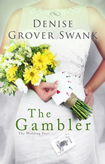 The Gambler: The Wedding Pact #3 - Denise Grover Swank