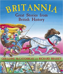 Britannia: Great Stories from British History - Geraldine McCaughrean