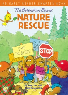 The Berenstain Bears' Nature Rescue - Stan Berenstain,Jan Berenstain,Mike Berenstain