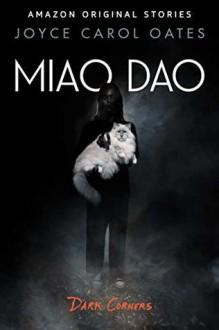 Miao Dao - Joyce Carol Oates