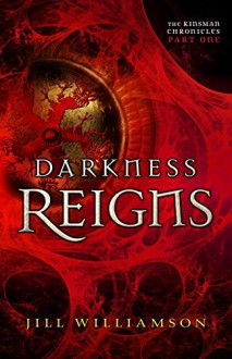Darkness Reigns (The Kinsman Chronicles): Part 1 - Jill Williamson