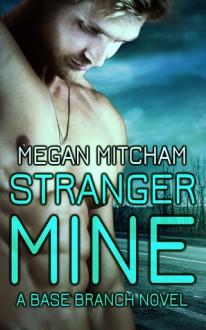 Stranger Mine - Megan Mitcham